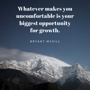 Whatever makes you uncomfortable is your biggest opportunity for growth..png