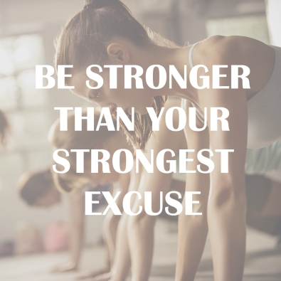 2017 11 27 Strongest Excuseinspirational_fitness_quotes_-_motivation_meme_-_workout_-_be_stronger_than_yourstrongest_excuse_-_good_housekeeping
